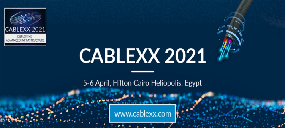 CABLEXX 2021 kicks off on April 5th in Cairo
