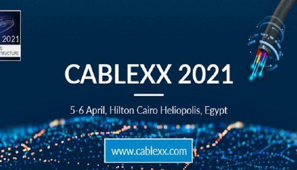 CABLEXX 2021 kicks off on April 5th in Cairo